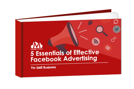 5 Essentials To Effective Facebook Advertising for SME Businesses
