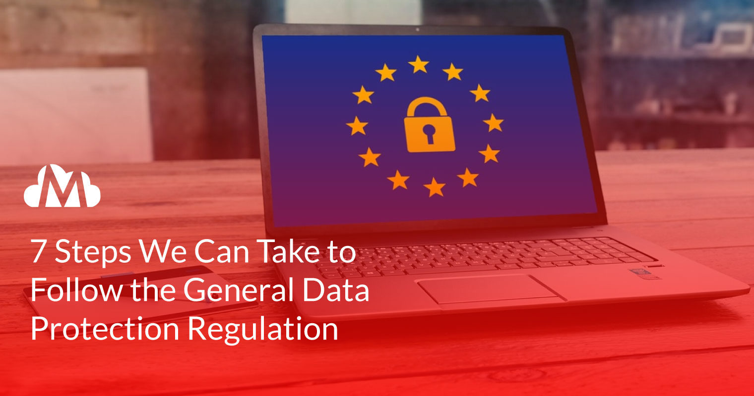 7 Steps We Can Take to Follow the General Data Protection Regulation