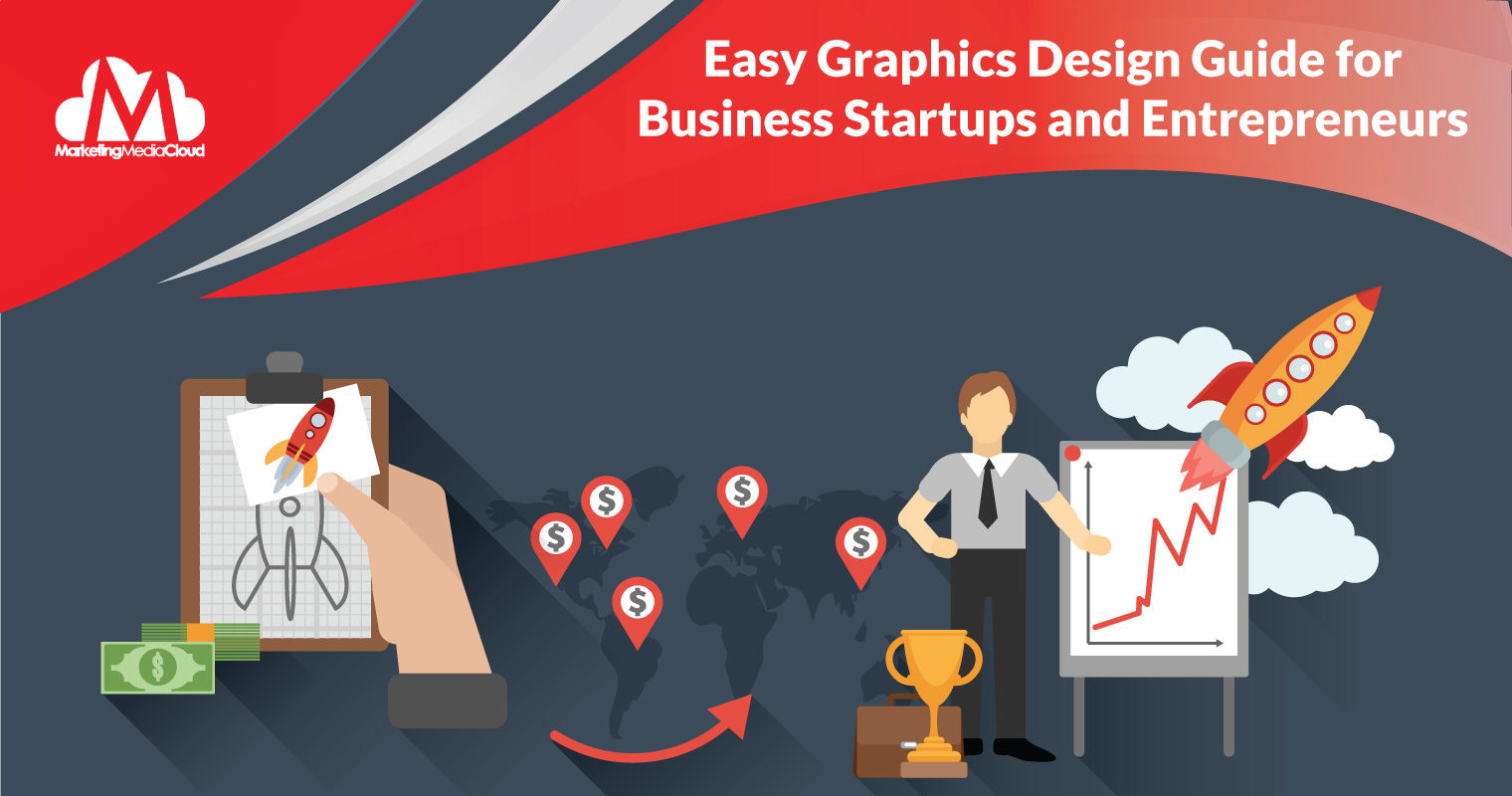 Easy Graphics Design Guide for Business Startups and Entrepreneurs